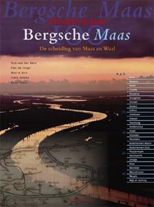 Streekboeken: 100 jaar Bergsche Maas. De scheiding van Maas en Waal