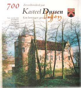 Streekboeken: 700 jaar Kasteel Dussen. Een bewogen geschiedenis