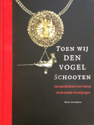 Streekboeken: Toen wij den Vogel Schoten